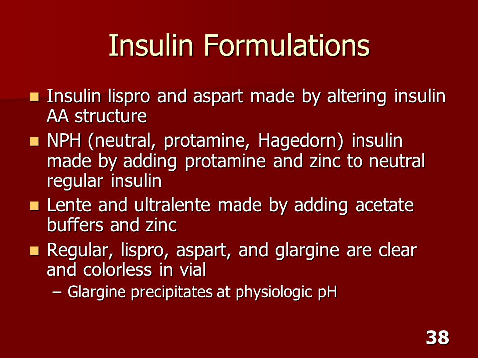Insulin Formulations Insulin lispro and aspart made by altering insulin AA structure.