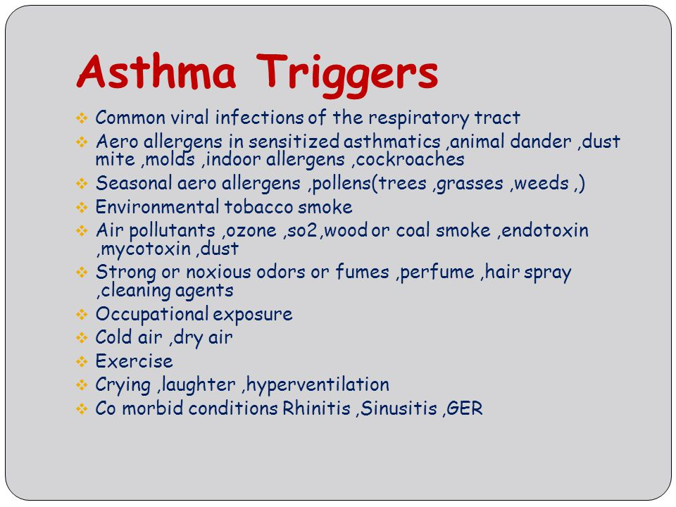 Asthma Triggers Common viral infections of the respiratory tract