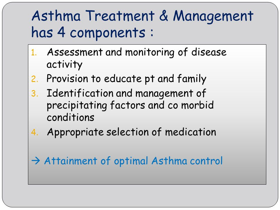 Asthma Treatment & Management has 4 components :