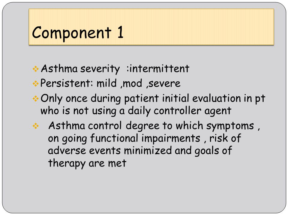 Component 1 Asthma severity :intermittent