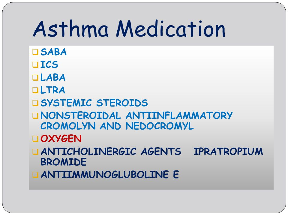 Asthma Medication SABA ICS LABA LTRA SYSTEMIC STEROIDS