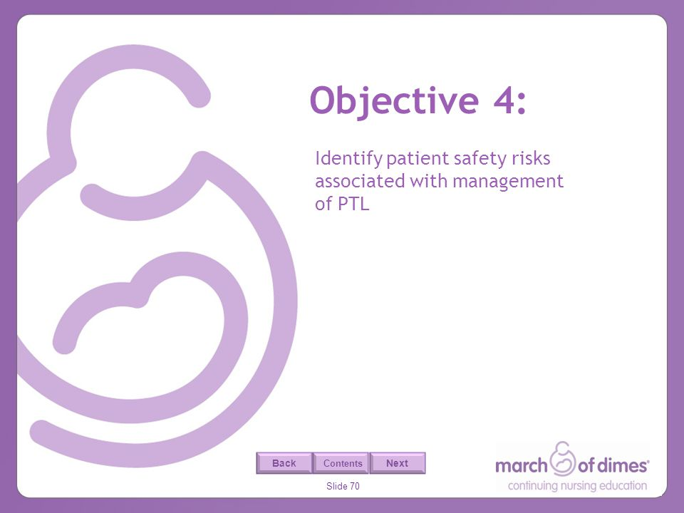 Objective 4: Identify patient safety risks associated with management of PTL