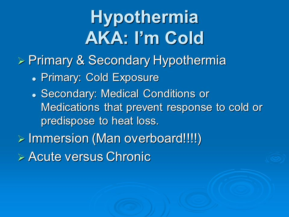 Hypothermia AKA: I'm Cold