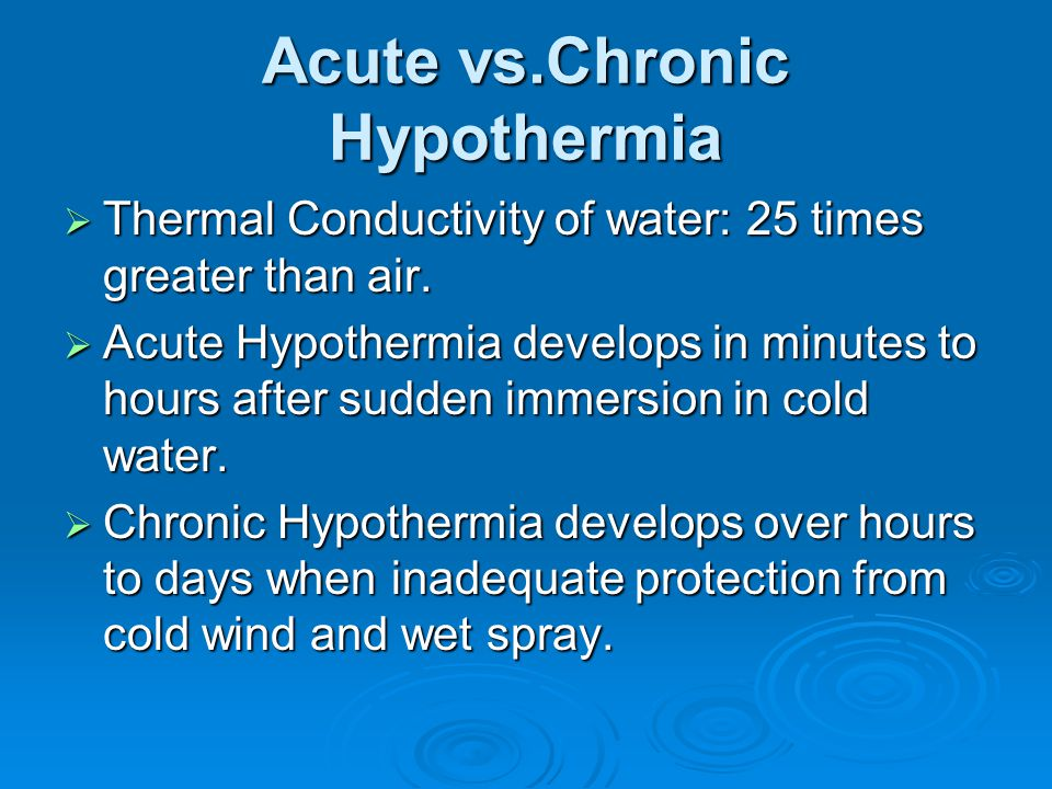 Acute vs.Chronic Hypothermia
