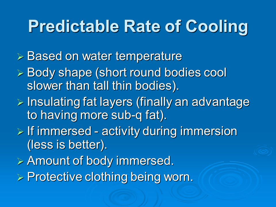 Predictable Rate of Cooling