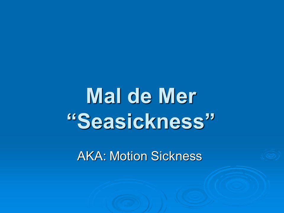 Mal de Mer Seasickness