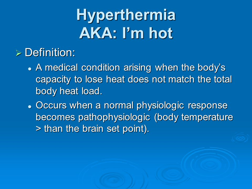 Hyperthermia AKA: I'm hot