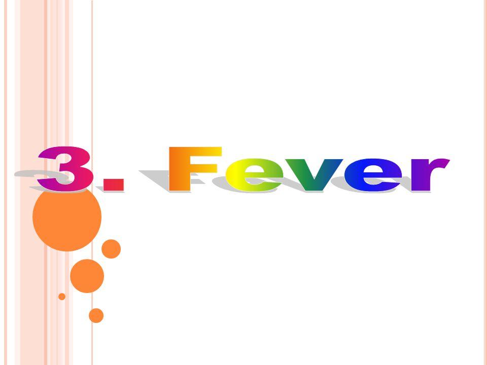 3. Fever