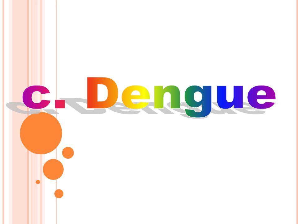 c. Dengue