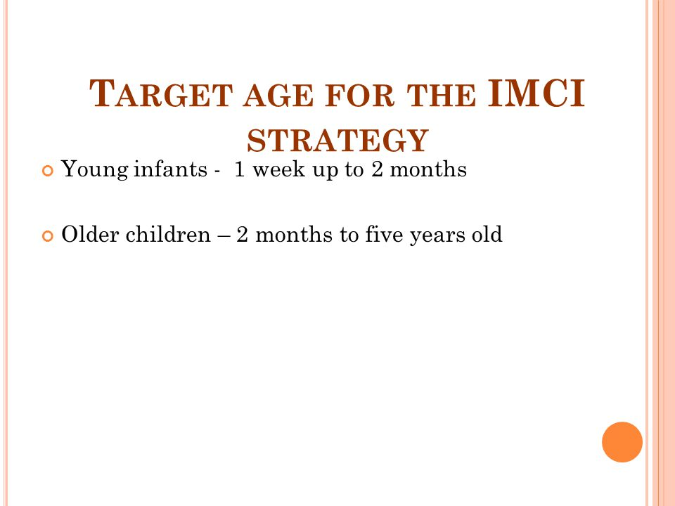 Target age for the IMCI strategy