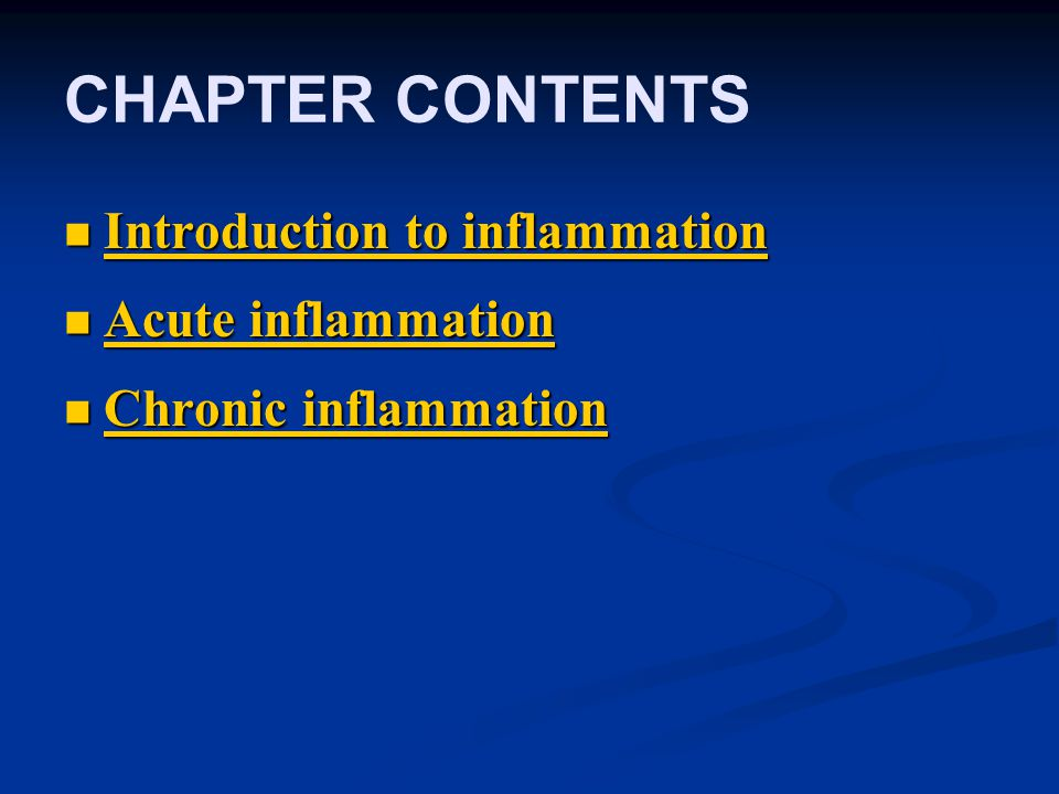 CHAPTER CONTENTS Introduction to inflammation Acute inflammation