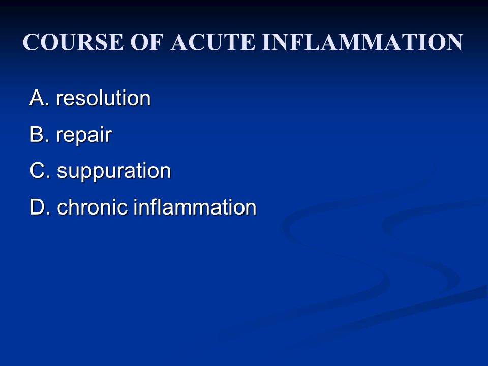 COURSE OF ACUTE INFLAMMATION