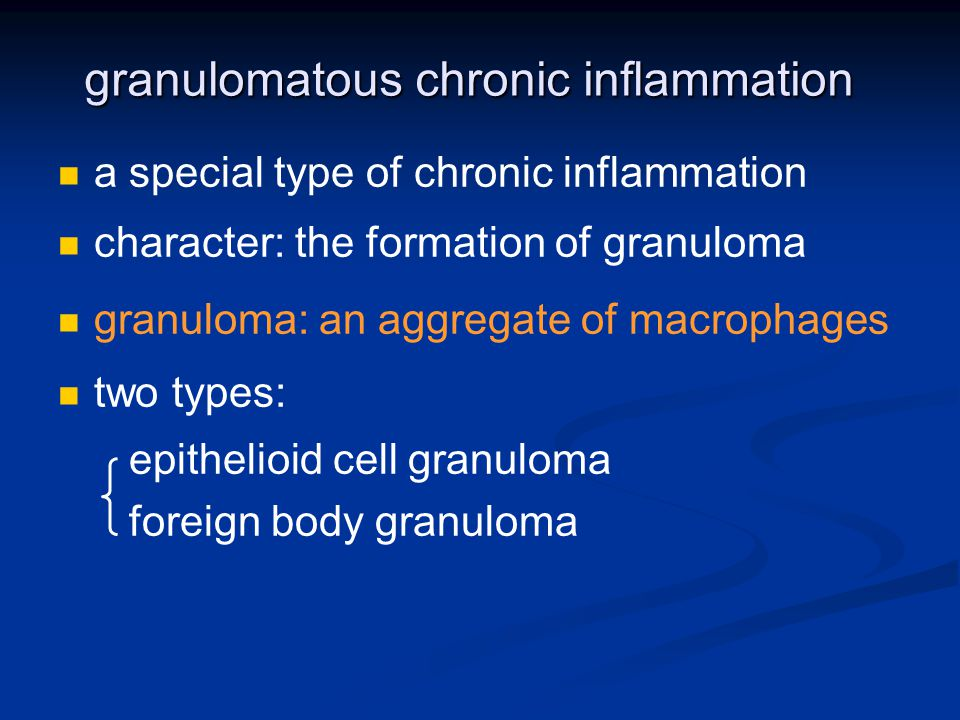 granulomatous chronic inflammation