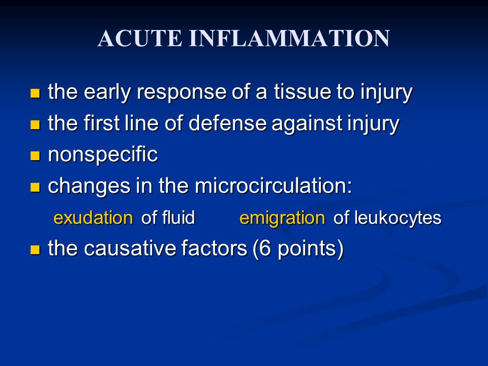 ACUTE INFLAMMATION the early response of a tissue to injury