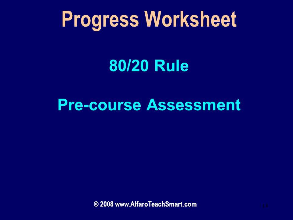 Pre-course Assessment © 2008 www.AlfaroTeachSmart.com