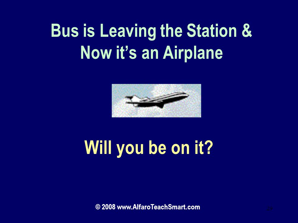 Bus is Leaving the Station & Now it's an Airplane
