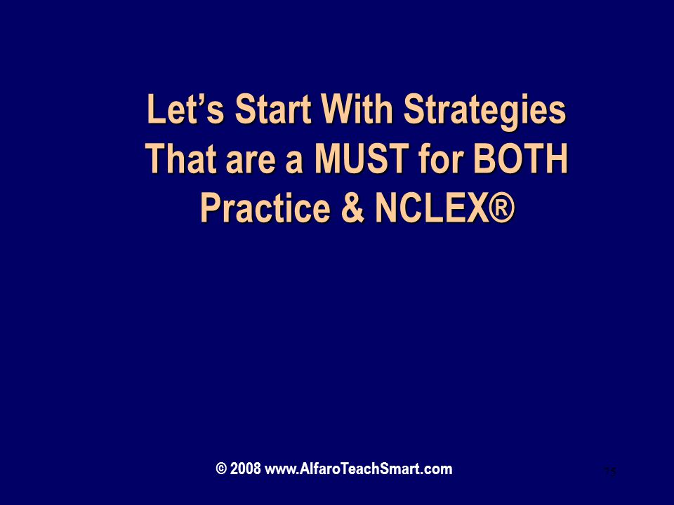 Let's Start With Strategies That are a MUST for BOTH Practice & NCLEX®