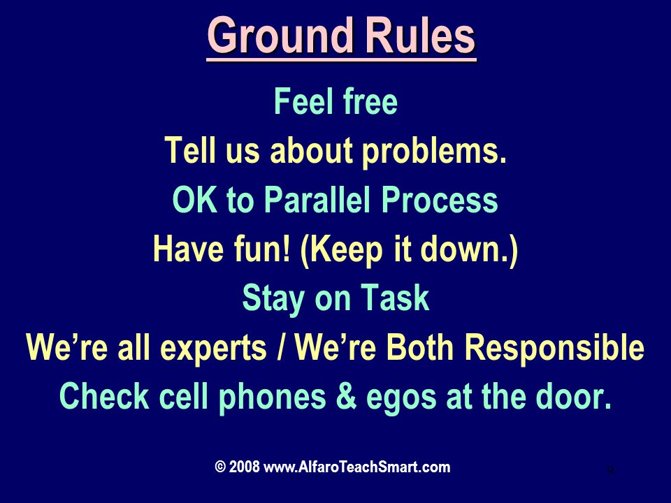 Ground Rules Feel free Tell us about problems. OK to Parallel Process