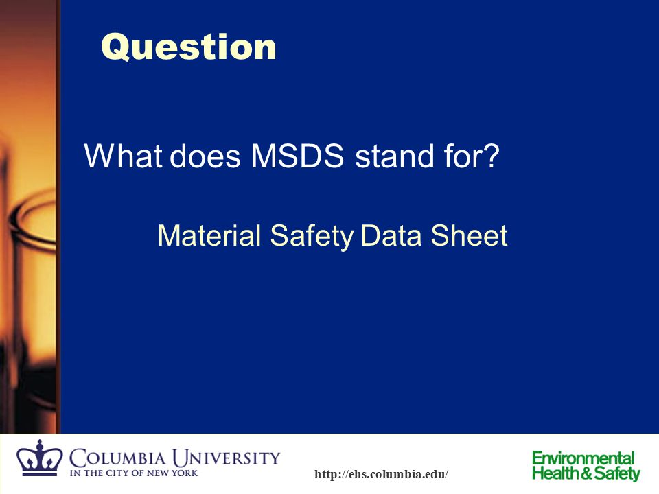 Question What does MSDS stand for Material Safety Data Sheet