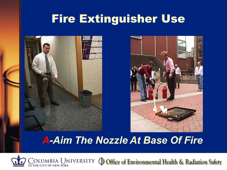 Fire Extinguisher Use A-Aim The Nozzle At Base Of Fire