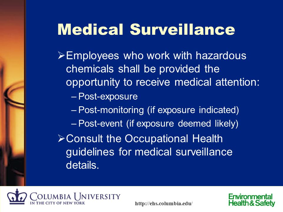 Medical Surveillance Employees who work with hazardous chemicals shall be provided the opportunity to receive medical attention: