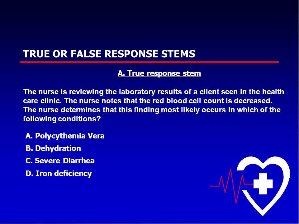 TRUE OR FALSE RESPONSE STEMS