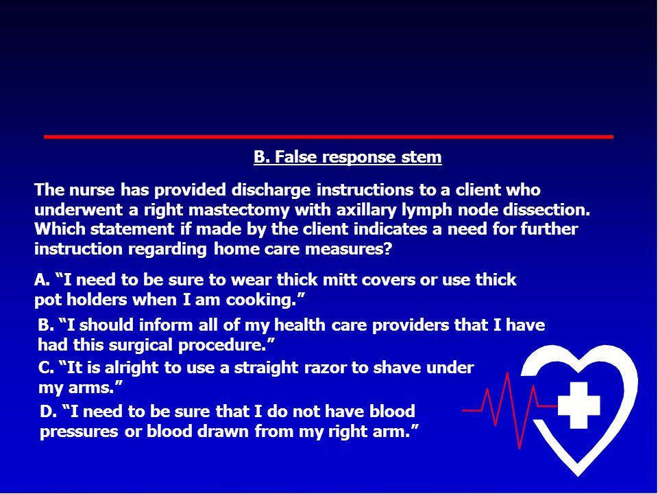 B. False response stem