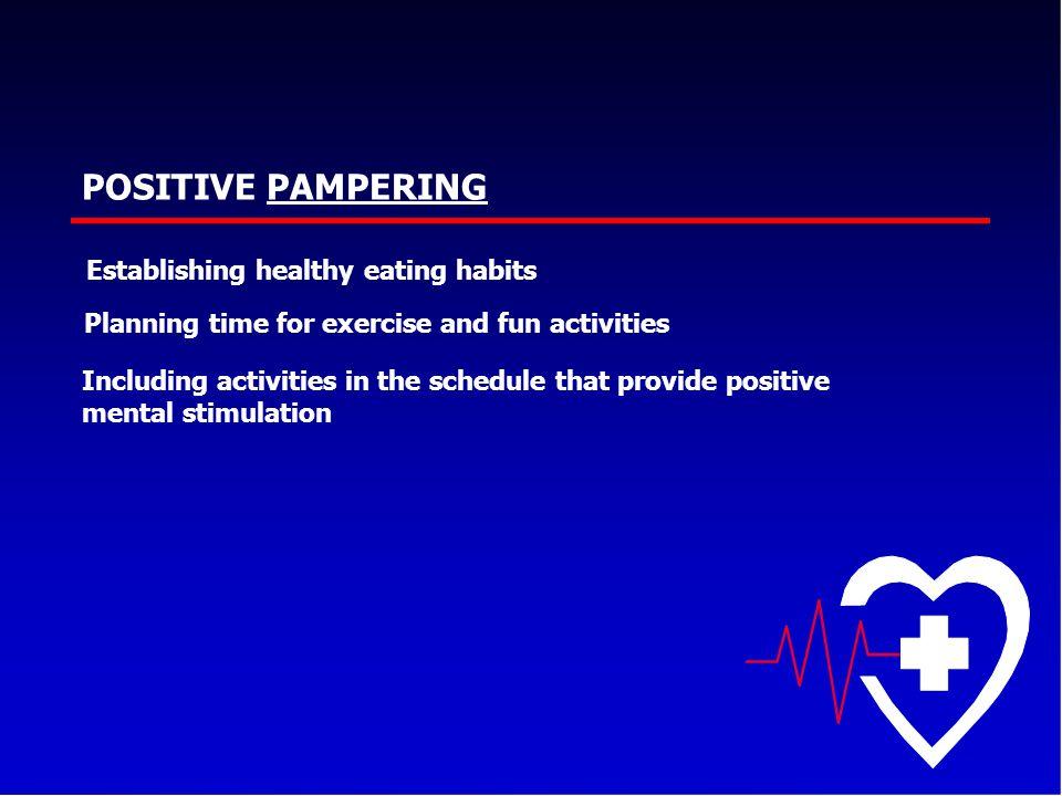 POSITIVE PAMPERING Establishing healthy eating habits