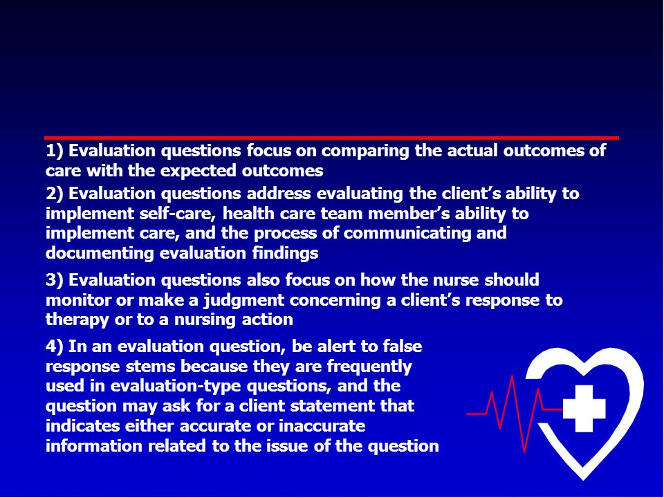 Evaluation questions focus on comparing the actual outcomes of care with the expected outcomes