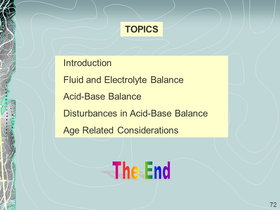 The End TOPICS Introduction Fluid and Electrolyte Balance