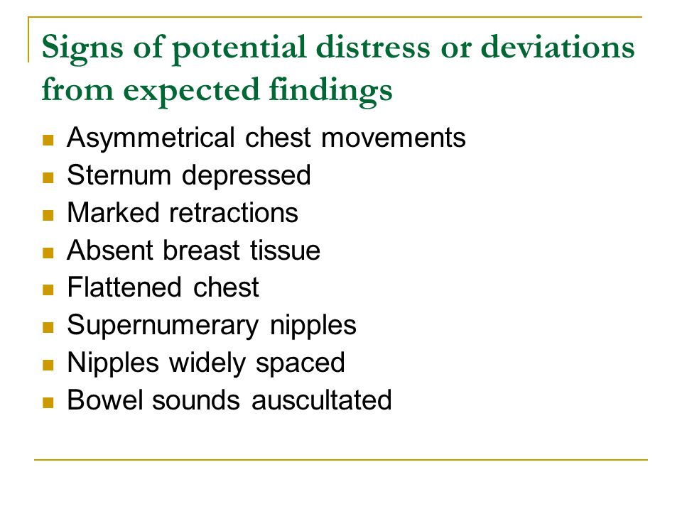 Signs of potential distress or deviations from expected findings
