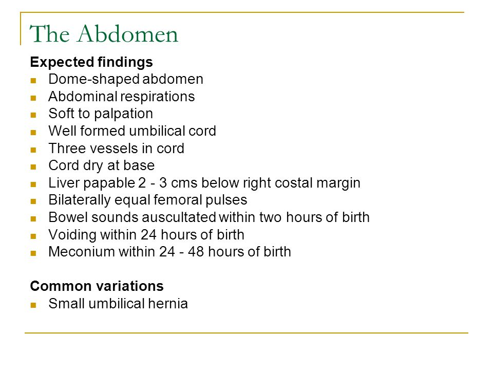 The Abdomen Expected findings Dome-shaped abdomen