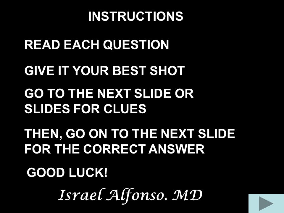 Israel Alfonso. MD INSTRUCTIONS READ EACH QUESTION