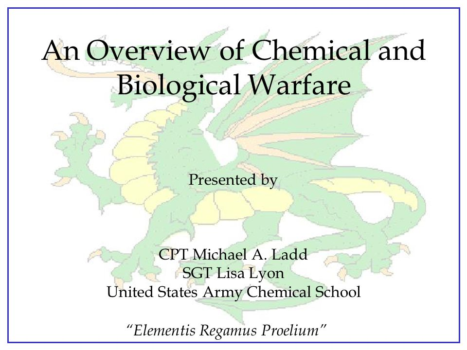An Overview of Chemical and Biological Warfare Presented by CPT Michael A.