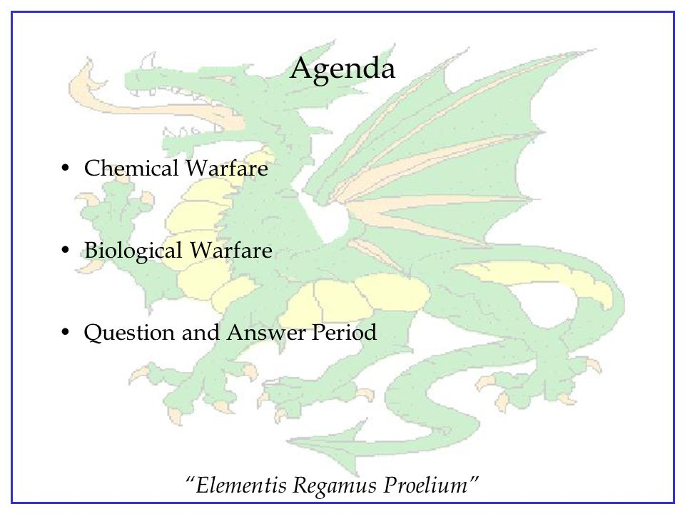 Agenda Chemical Warfare Biological Warfare Question and Answer Period
