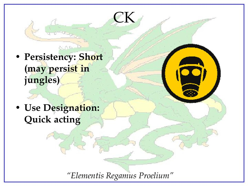 CK Persistency: Short (may persist in jungles)