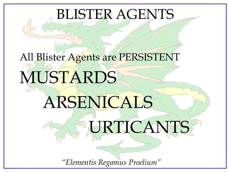 MUSTARDS ARSENICALS URTICANTS BLISTER AGENTS