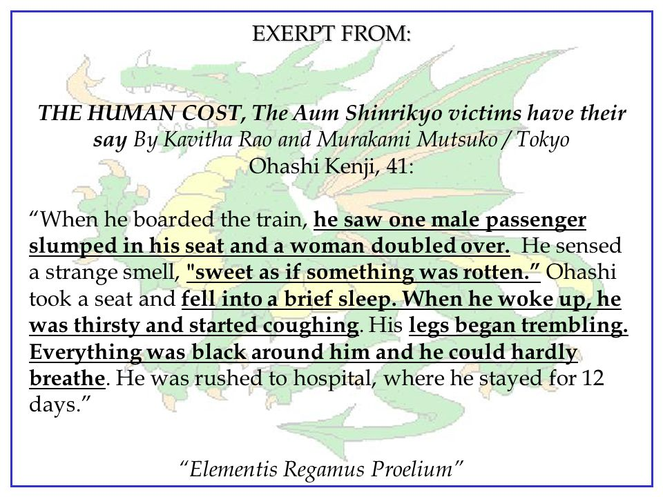 EXERPT FROM: THE HUMAN COST, The Aum Shinrikyo victims have their say By Kavitha Rao and Murakami Mutsuko / Tokyo.
