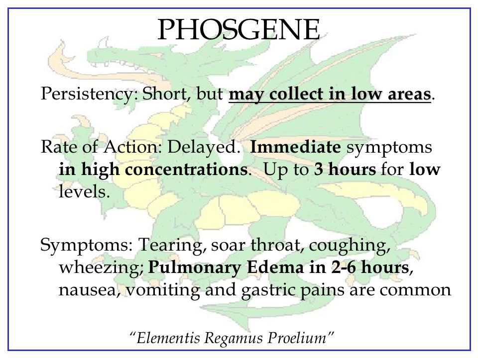 PHOSGENE Persistency: Short, but may collect in low areas.