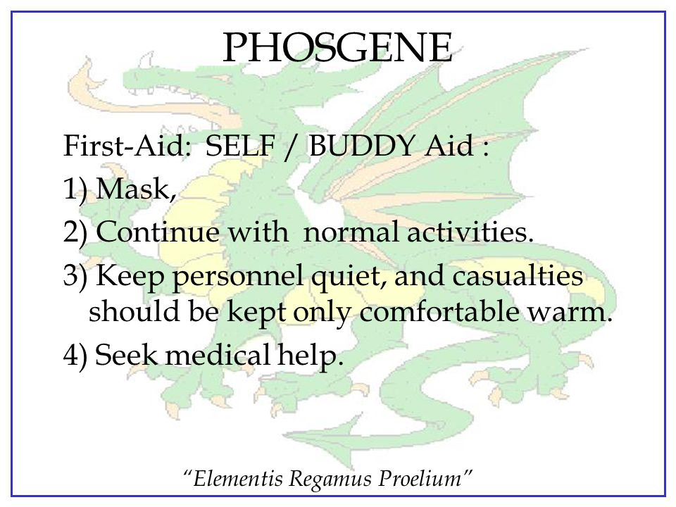 PHOSGENE First-Aid: SELF / BUDDY Aid : 1) Mask,