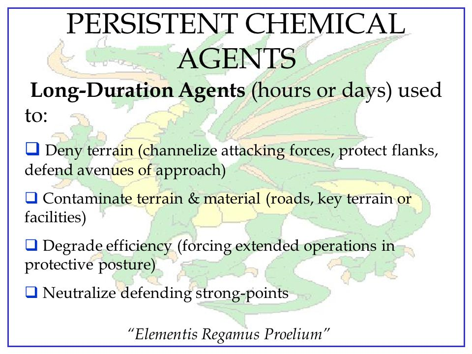 PERSISTENT CHEMICAL AGENTS