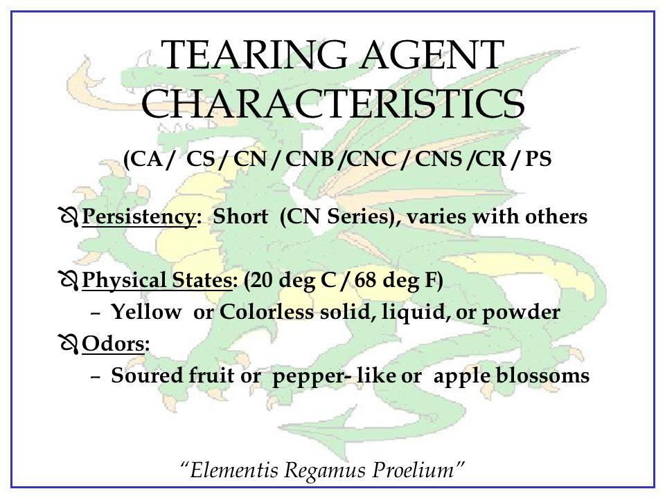 TEARING AGENT CHARACTERISTICS (CA / CS / CN / CNB /CNC / CNS /CR / PS