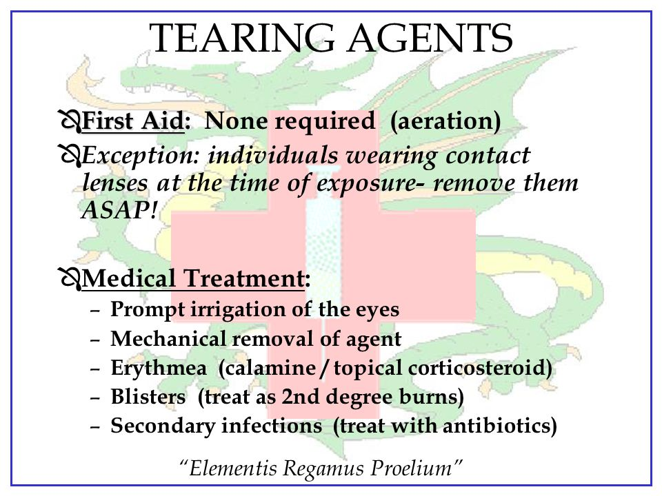 TEARING AGENTS First Aid: None required (aeration)