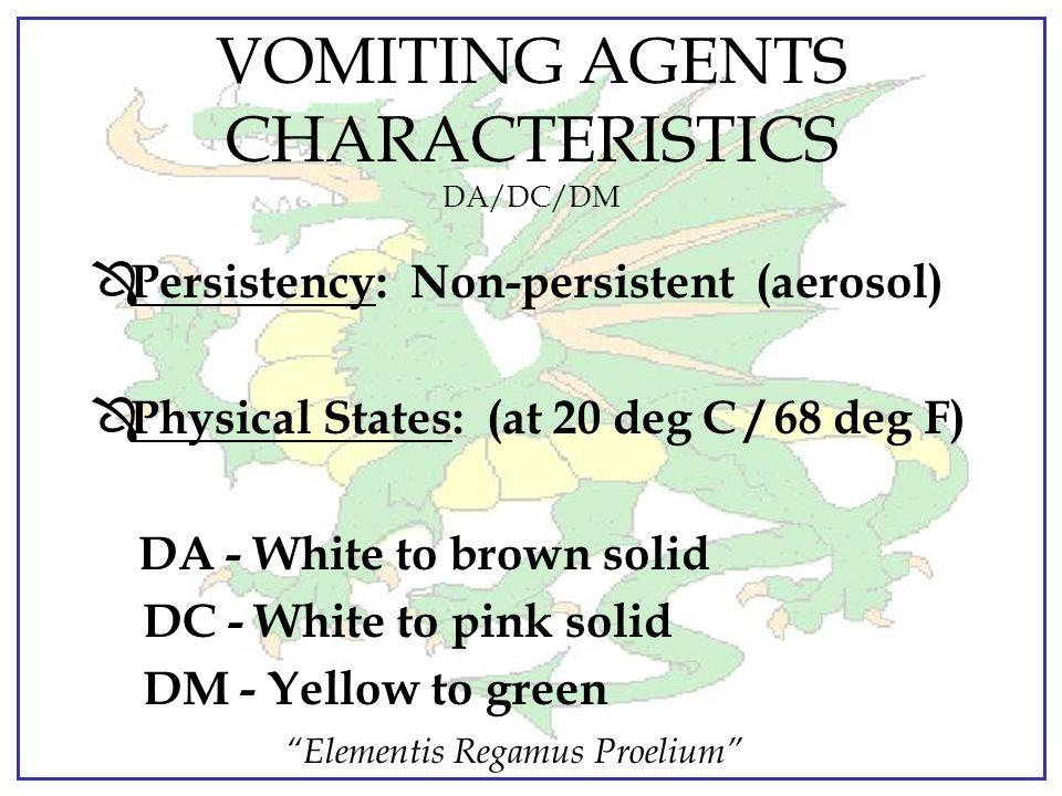 VOMITING AGENTS CHARACTERISTICS DA/DC/DM