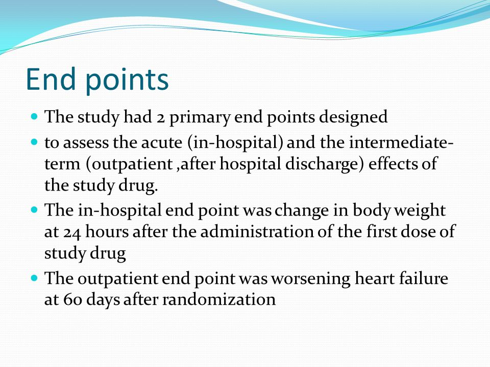 End points The study had 2 primary end points designed
