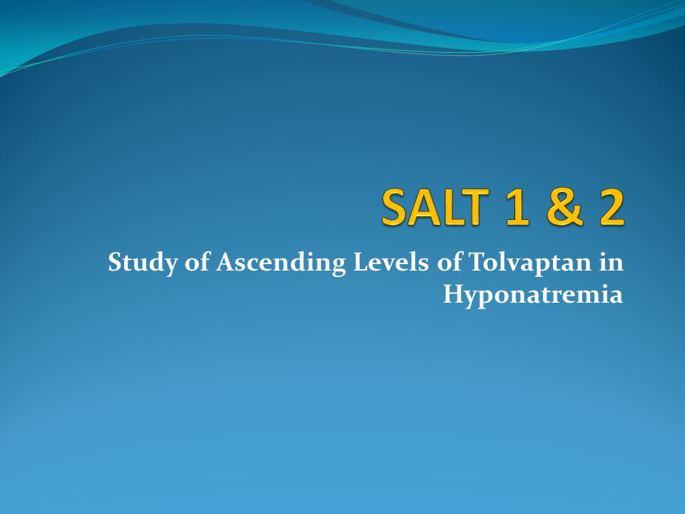 Study of Ascending Levels of Tolvaptan in Hyponatremia