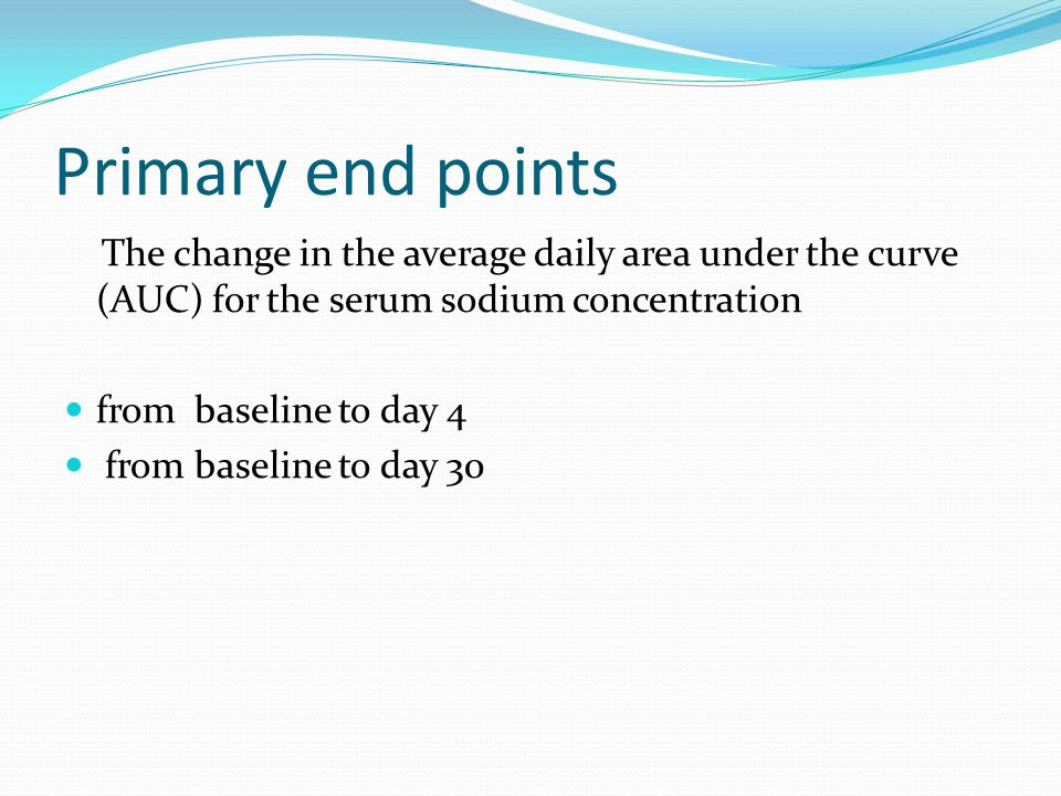 Primary end points The change in the average daily area under the curve (AUC) for the serum sodium concentration.