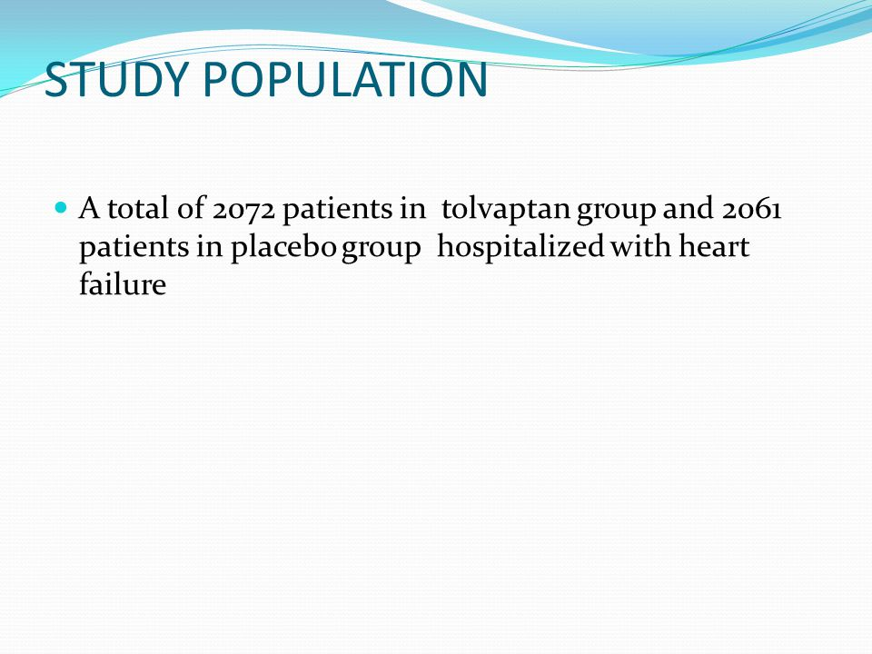 STUDY POPULATION A total of 2072 patients in tolvaptan group and 2061 patients in placebo group hospitalized with heart failure.
