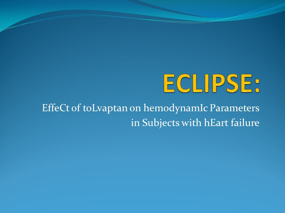 ECLIPSE: EffeCt of toLvaptan on hemodynamIc Parameters