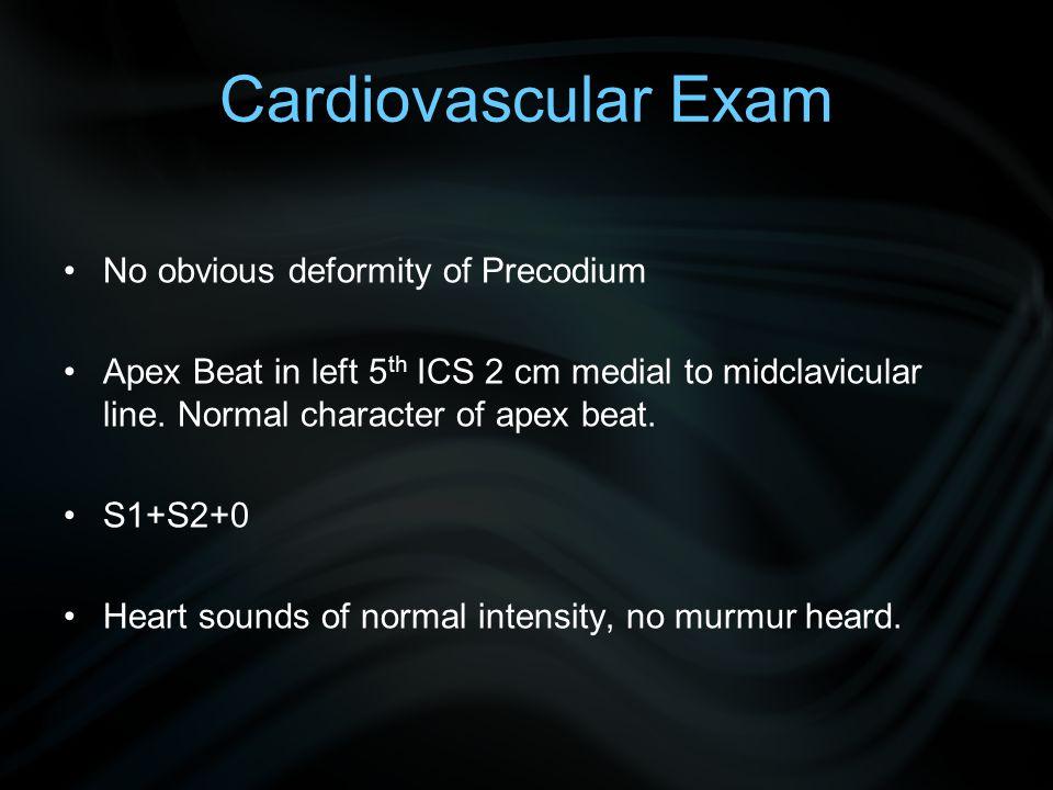 Cardiovascular Exam No obvious deformity of Precodium